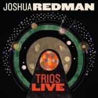 Joshua Redman Trios Live