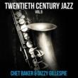 チェット・ベイカー 二十世紀ジャズ Vol.5 チェット・ベイカー アンド ディジー・ガレスピー
