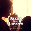 Cafe lounge Jazz Jazzy For Lovers ~ Bitter Groove Flavor
