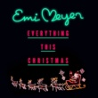 Emi Meyer Everything this Christmas