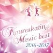 ヴァリアス・アーティスト 決定盤! フィギュアスケート・ベスト 2016 - 2017