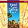 イ・ムジチ合奏団 Vivaldi: Double Concertos