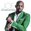 JOE #MyNameisJoeThomas