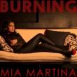 Mia Martina  Burning