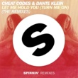 Cheat Codes & Dante Klein Let Me Hold You (Turn Me On) (The Remixes)
