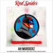 RED SPIDER AH MURDERZ feat. MINMI, BES, APOLLO, KENTY GROSS, J-REXXX, KIRA, NATURAL WEAPON, DOZAN11