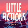 エルボー Little Fictions