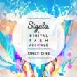 Sigala & Digital Farm Animals オンリー・ワン
