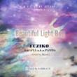 FUZIKO/AYA a.k.a.PANDA/MC Mystie Beautiful Light Bug (feat. AYA a.k.a.PANDA & MC Mystie)