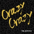 THE WASTED Crazy Crazy