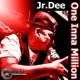 Jr.Dee One Inna Million