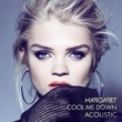 Margaret Cool Me Down (Acoustic)