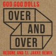 The Goo Goo Dolls Over and Over (RedOne and T.I. Jakke Remix)