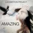 Lux Emotion Project Amazing