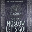 Jon Rich Moscow Let's Go!