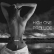 High One Prelude