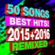 DJ Remix Factory 50 Songs Best Hits! 2015 + 2016 Remixed