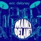 Eric Delaney Mainly Delaney