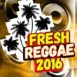Sizzla Fresh Reggae 2016
