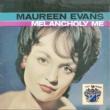 Maureen Evans Melancholy Me