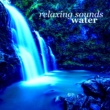 The Relaxing Sounds of Water