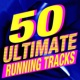 Running Music Workout 50 Ultimate Running Tracks