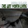 Demia E.Clash This Aint Worth Living