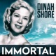 Dinah Shore Immortal