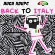 Hugh XDupe Back To Italy