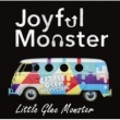 Little Glee Monster Joyful Monster