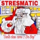 Stresmatic Santa Claus Came 2 da Bay