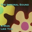 The Imperial Sound/Robert Cornelius A Man Like You
