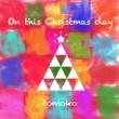 tomoko On this Christmas day