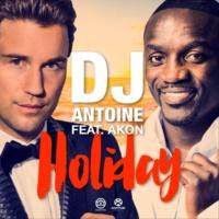 DJ Antoine Holiday (feat. Akon)