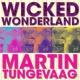 Martin Tungevaag Wicked Wonderland