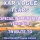 Kar Vogue Tears (Special Instrumental Versions) [Tribute To Clean Bandit feat. Louisa Johnson]
