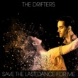 The Drifters The Drifters - Save The Last Dance For Me