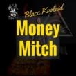 Blacc Koolaid Mitch Muney Victory