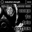 Delta 9&Lenny Dee Core to the Rotten