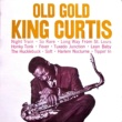 King Curtis Old Gold