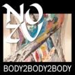 NO ZU BODY2BODY