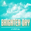 "HIBIKILLA EXPLOSION RECORDS ""BRIGHTER DAY RIDDIM"""