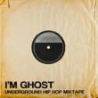 Rakim I'm Ghost: Underground Hip Hop Mixtape