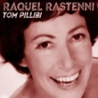 Raquel Rastenni Tom Pillibi