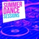 Summer Dance Hits 2015 Summer Dance Sessions