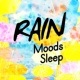 Rain Sounds - Sleep Moods Rain Moods: Sleep