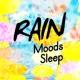 Rain Sounds - Sleep Moods Rain Moods: Sleep