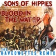 Sons Of Hippies Blood in the Water (The Raveonettes Remix)