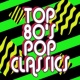 80's Pop Band Top '80s Pop Classics