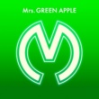 Mrs. GREEN APPLE Mrs. GREEN APPLE